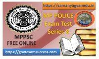 Best Online Madhya Pradesh Police Exam Test Series : 8