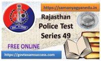 Best Online Rajasthan Police Exam Test Series 49