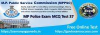Most important Madhya Pradesh Police Exam Test Series 37