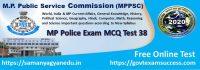 Most important Madhya Pradesh Police Exam Test Series 38