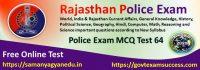 Best Online Rajasthan Police Exam Test Series 64