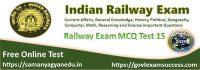 Most important Railway RRB NTPC Exam MCQ Test 15