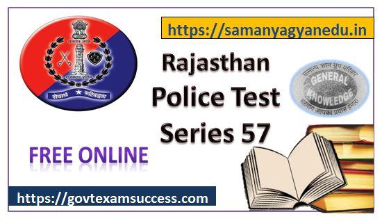 Best Online Rajasthan Police Exam Test Series 57