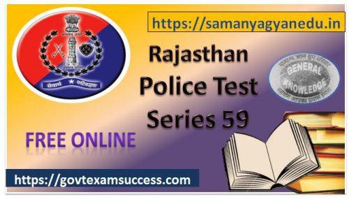 Best Online Rajasthan Police Exam Test Series 59